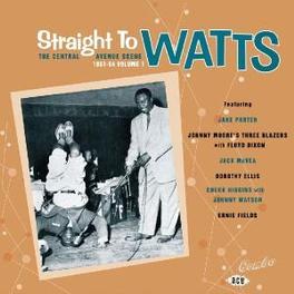 STRAIGHT TO WATTS W/ CHUCK HIGGINS, JOHNNY GUITAR WATSON, JACK MCVEA Audio CD, V/A, CD