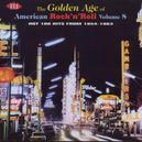 GOLDEN AGE OF...8 ...AMERICAN ROCK & ROLL -50'S & 60'S-