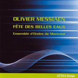 FETE DES BELLES EAUX ONDES DE MARTENOT ENSEMBLE Audio CD, O. MESSIAEN, CD