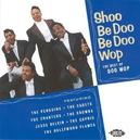 SHOO BE DDO BE DOO WOP 18 TR. W/PENGUINS, CADETS, TEEN QUEENS, JACKS, CAPRIS