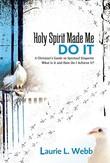 Holy Spirit Made Me Do It