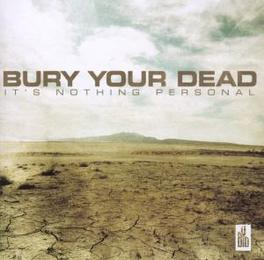IT'S NOTHING PERSONAL Audio CD, BURY YOUR DEAD, CD