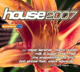 HOUSE 2007 W/ROGER SANCHES/HORNY UNITED/MILK & SUGAR PRES. MS2/A.O V/A, CD