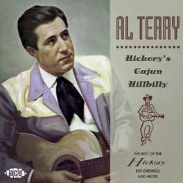 HICKORY'S CAJUN HILLBILLY BEST OF HICKORY RECORDINGS & MORE Audio CD, AL TERRY, CD