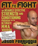 Fit to Fight: An Insanely...