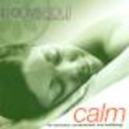 CALM -BODY & SOUL- FOR HARMONY, CONTENTMENT & WELLBEING Audio CD, V/A, CD