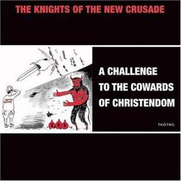 A CHALLENGE TO COWARDS OF ..CHRISTEN DOM/(PREV ANNOUNCED AS 'KNIGHT BEAT') KNIGHTS OF THE NEW CRUSAD, LP