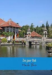 Zes jaar Bali. Henk Bus, Hardcover