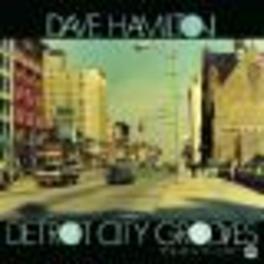 DETROIT CITY GROOVES DAVE HAMILTON, CD