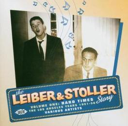 LEIBER & STOLLER STORY 1 HARDTIMES: LOS ANGELES YEARS 1951-56 Audio CD, V/A, CD