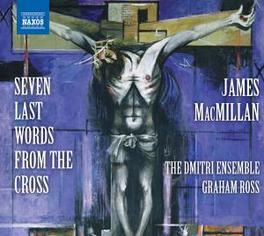 SEVEN LAST WORDS FROM THE ROSS, GRAHAM/DMITRI ENSEMBLE Audio CD, J. MACMILLAN, CD