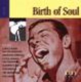 BIRTH OF SOUL 1 W/E.ANDERSON/T.KILGORE/TAMS/B.BLAND/O.REDDING/J.HOLIDAY Audio CD, V/A, CD