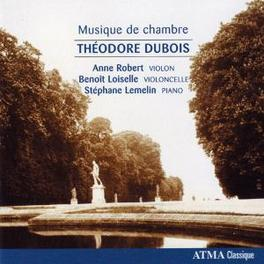 KAMMERMUSIK ANNE ROBERT, BENOIT LOISELLE, STEPHANE LEMELIN Audio CD, T. DUBOIS, CD