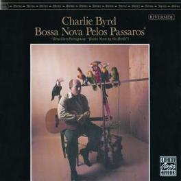 BOSSA NOVA PELOS PASSAROS Audio CD, CHARLIE BYRD, CD