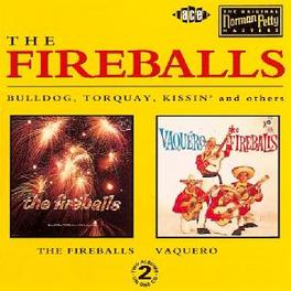 FIREBALLS/VAQUERO 2 LP'S ON 1 CD Audio CD, FIREBALLS, CD