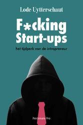 F*cking start-ups en andere...
