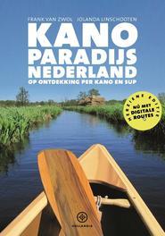 Kanoparadijs Nederland. Linschooten, Jolanda, Paperback