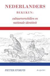 Nederlanders bekeken. cultuurverschillen en nationale identiteit, Stokvis, Pieter, Paperback
