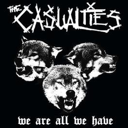 WE ARE ALL WE HAVE CASUALTIES, Vinyl LP
