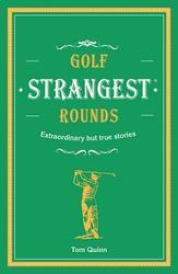 Golf's Strangest Rounds