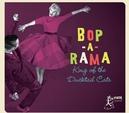 BOP A RAMA - KING OF.. .....