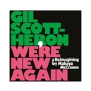 WE'RE NEW AGAIN GILL SCOTT...