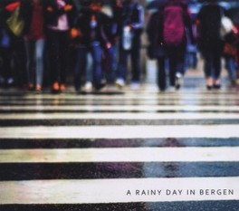 A RAINY DAY IN BERGEN A RAINY DAY IN BERGEN, CD