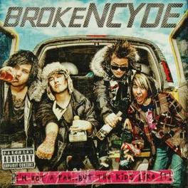 I'M NOT A FAN BUT THE.. .. KIDS LIKE IT Audio CD, BROKENCYDE, CD
