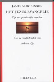 Het Jezus-evangelie. op zoek naar de oorspronkelijke woorden van Jezus, Robinson, James M., Paperback