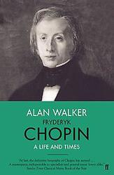Fryderyk chopin: a life and...