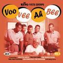 VOO VEE AH BEE KING VOCAL GROUPS VOL.2