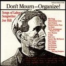 DON'T MOURN - ORGANIZE!...
