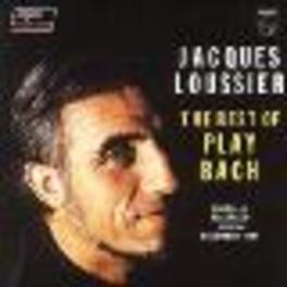 BEST OF PLAY BACH Audio CD, JACQUES LOUSSIER, CD