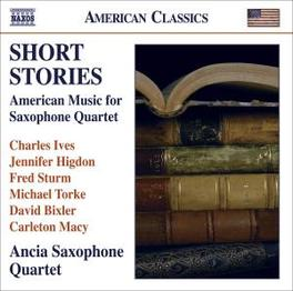 SHORT STORIES WORKS BY IVES/HIGDON/STURM Audio CD, ANCIA SAXOPHONE QUARTET, CD