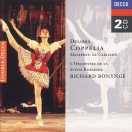 COPPELIA/LE CARILLON OSR/NPO/RICHARD BONYNGE Audio CD, DELIBES/MASSENET, CD