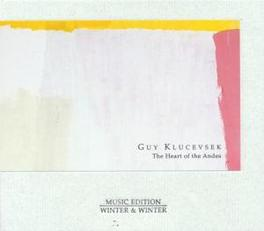 HEART OF THE ANDES Audio CD, GUY KLUCEVSEK, CD
