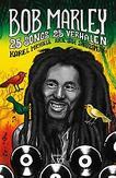 Bob Marley: 25 songs, 25 verhalen