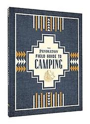 The Pendleton Field Guide...