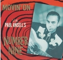 MOVIN' ON WITH PAUL ANSEL...