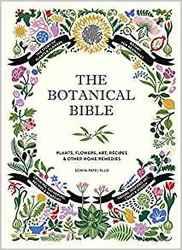 The Botanical Bible:...