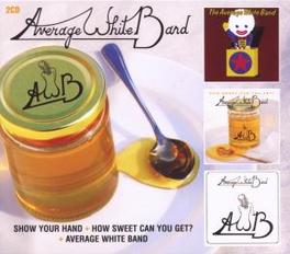 SHOW YOUR HAND/HOW.. .. SWEET CAN YOU GET?/AVERAGE WHITE BAND (WHITE ALBUM) Audio CD, AVERAGE WHITE BAND, CD