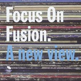FOCUS ON FUSION: A NEW VI ..VIEW W/,CCOY TYNER, BILL SUMMERS, LUIS GASCA, OPA, FL Audio CD, V/A, CD