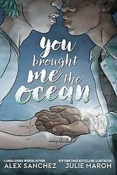You brought me the ocean:...