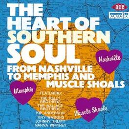 HEART OF SOUTHERN SOUL W/KELLY BROTHERS/WALLACE BROTHERS/KIP ANDERSON/A.O Audio CD, V/A, CD