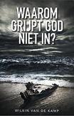 Waarom grijpt God niet in?