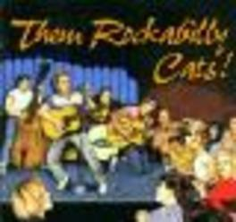 THEM ROCKABILLY CATS RARE TRACKS INCL. JACK SCOTT, RONNIE SELF, SLEEPY LA BE Audio CD, V/A, CD