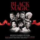 BLACK MAGIC 60 SOUL.. .....