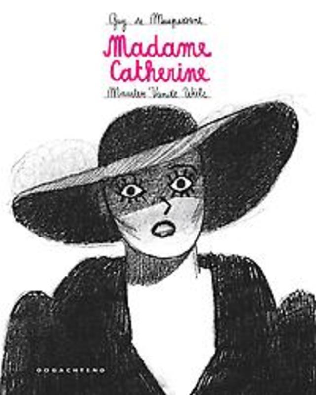 Madame Catherine. Maarten Vande Wiele - Guy de Maupassant, Vande Wiele, Maarten, Paperback