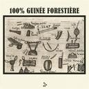 100% GUINEE FORESTIERE