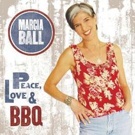 PEACE LOVE & BBQ Audio CD, MARCIA BALL, CD